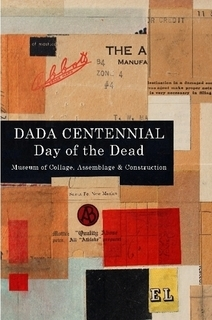 the 275-page, full-color catalog for the 'Dada Centennial / Day of the Dead' exhibition ~ to observe the 100th anniversary of Dada, 1916–2016